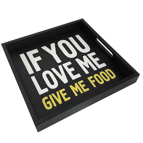 Поднос из дерева «If you love me, give me food»