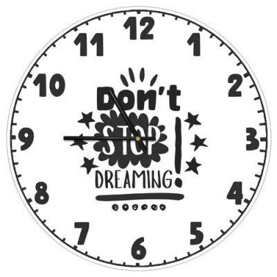 Часы настенные «Don`t stop dreaming!»