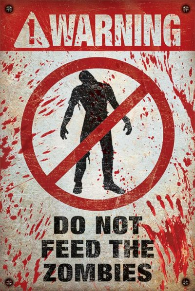 Постер «Warning! Do Not Feed The Zombies» 61 х 91,5 см